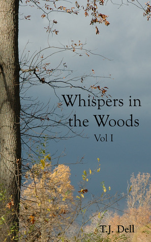 Review: 'Whispers in the Woods, Vol. 1' by T.J. Dell
