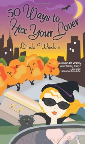 Review: '50 Ways to Hex Your Lover' by Linda Wisdom
