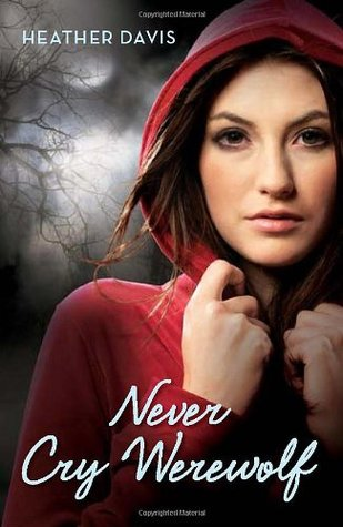 Review: 'Never Cry Werewolf' by Heather Davis