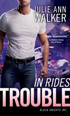 ARC Review: 'In Rides Trouble' by Julie Ann Walker