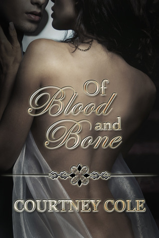 Review: 'Of Blood and Bone' by: Courtney Cole