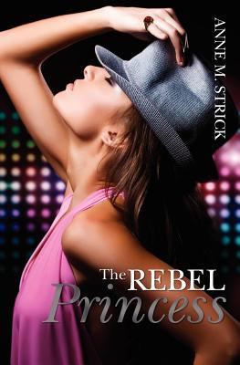 Review: 'The Rebel Princess' by Anne M. Strick