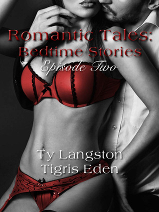 Review: 'Romantic Tales: Bedtime Stories, Episode 2' by Ty Langston, Tigris Eden, & Riley Ross