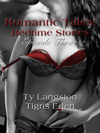 Review: 'Romantic Tales: Bedtime Stories, Episode 3' by Ty Langston, Tigris Eden, & Riley Ross