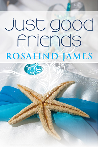 Review: 'Just Good Friends' by Rosalind James