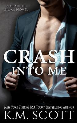 ARC Review: 'Crash Into Me' by K.M. Scott