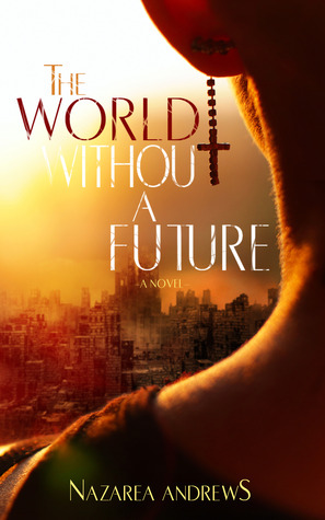 Review: 'The World Without a Future' by Nazarea Andrews