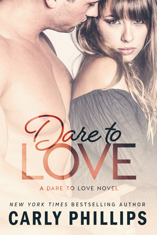 ARC Review: 'Dare to Love' by Carly Phillips