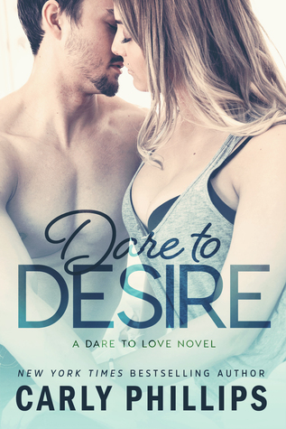 ARC Review: 'Dare to Desire' by Carly Phillips