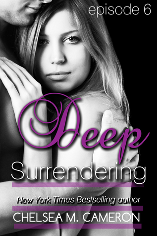 Review: 'Deep Surrendering Episode 6' by Chelsea M. Cameron + #Giveaway