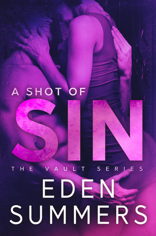 ARC Review: 'A Shot of Sin' by Eden Summers