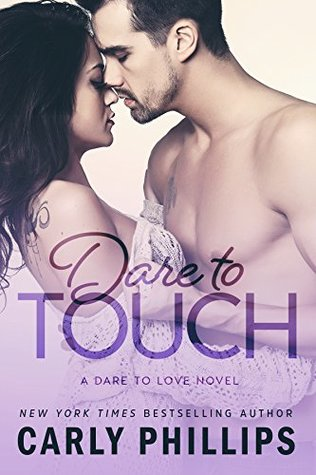 ARC Review: 'Dare to Touch' by Carly Phillips