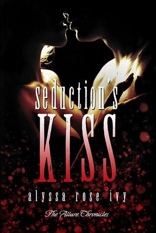 Review: Seduction's Kiss by Alyssa Rose Ivy