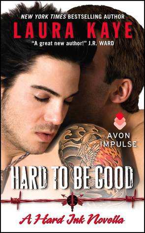 ARC Review: 'Hard to Be Good' by Laura Kaye