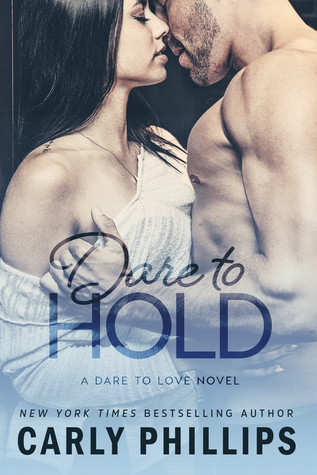Review: 'Dare to Hold' by Carly Phillips