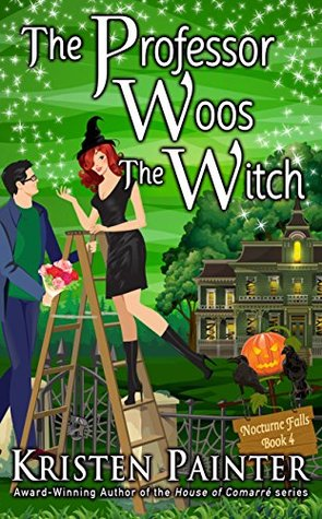 ARC Review: 'The Professor Woos the Witch' by Kristen Painter
