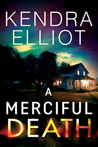 Review: 'A Merciful Death' by Kendra Elliot