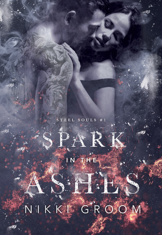 Spark in the Ashes (Steel Souls MC Book 1)