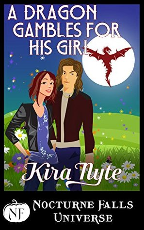 ARC Review: 'A Dragon Gambles For His Girl' by Kira Nyte