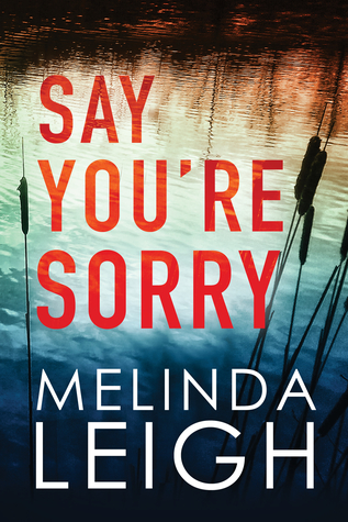 Review: 'Say You're Sorry' by Melinda Leigh