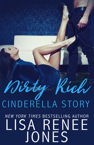 Review: 'Dirty Rich Cinderella Story' by Lisa Renee Jones
