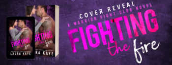Cover Reveal: 'Fighting the Fire' by @laurakayeauthor