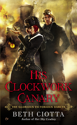 ARC Review: 'His Clockwork Canary' by Beth Ciotta