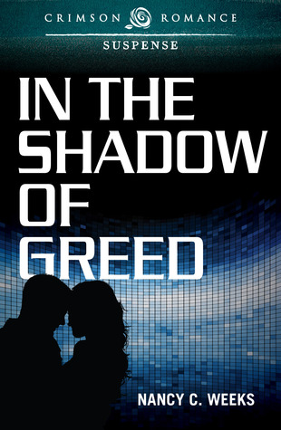 ARC Review: 'In the Shadow of Greed' by Nancy C. Weeks