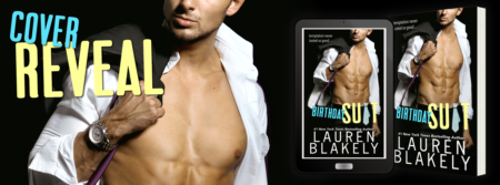 Cover Reveal: 'Birthday Suit' by Lauren Blakely