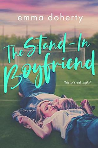 The Stand-In Boyfriend by Emma Doherty