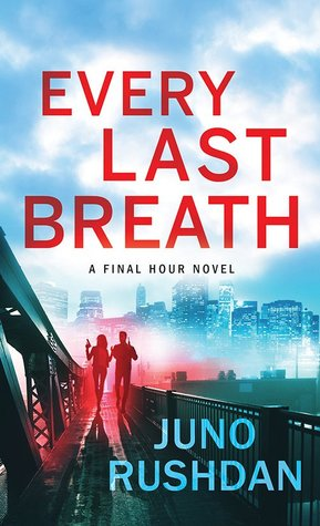 ARC Review: 'Every Last Breath' by Juno Rushdan