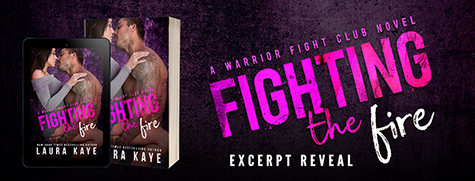 Excerpt Reveal: 'Fighting the Fire' by Laura Kaye