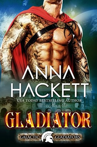 Review: 'Gladiator' by Anna Hackett #romanceopoly