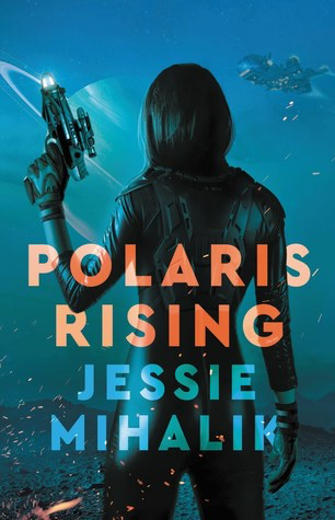 Review: 'Polaris Rising' by Jessie Mihalik