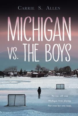 Michigan vs. the Boys by Carrie S. Allen