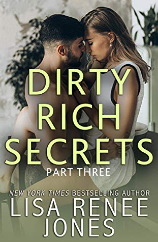 ARC Review: 'Dirty Rich Secrets: Part Three' by Lisa Renee Jones