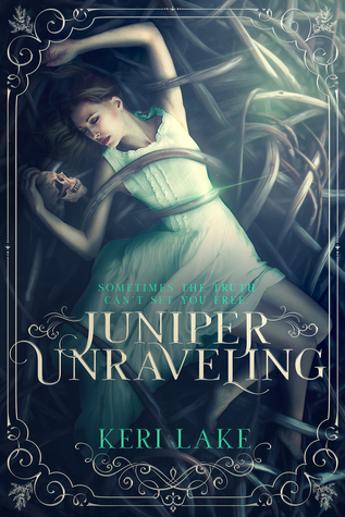 Juniper Unraveling by Keri Lake, Julie Belfield