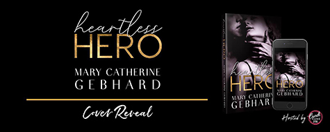 Cover Reveal: 'Heartless Hero' by Mary Catherine Gebhard + #Giveaway