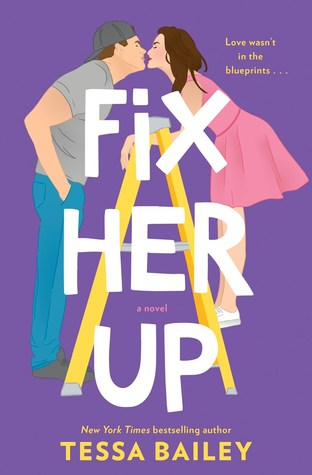 Review: 'Fix Her Up' by Tessa Bailey #Romanceopoly2020
