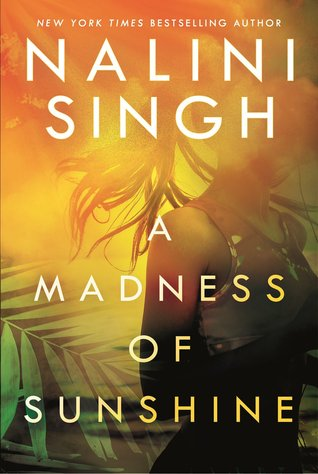 Review: 'A Madness of Sunshine' by Nalini Singh #Romanceopoly2020