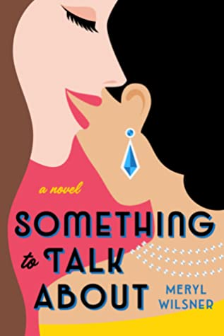 DNF Review: 'Something to Talk About' by Meryl Wilsner