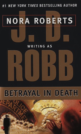 Review: 'Betrayal in Death' by J.D. Robb #InDeathReadALong