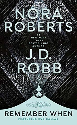 Review: 'Remember When' by Nora Roberts & J.D. Robb