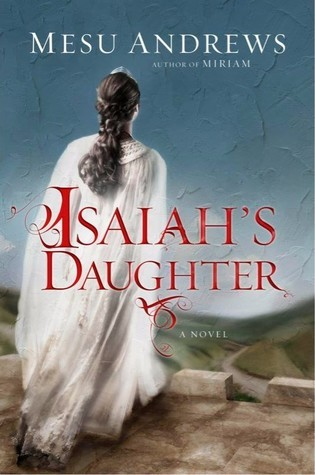 Library Book Review: 'Isaiah's Daughter' by Mesu Andrews
